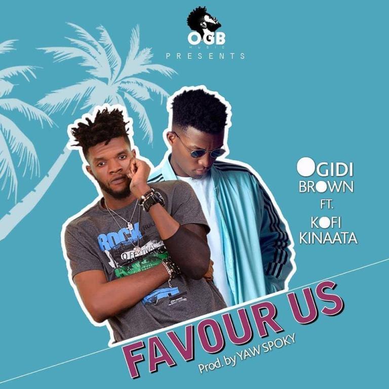 Ogidi Brown – Favour Us ft. Kofi Kinaata (Prod Yaw Spoky)
