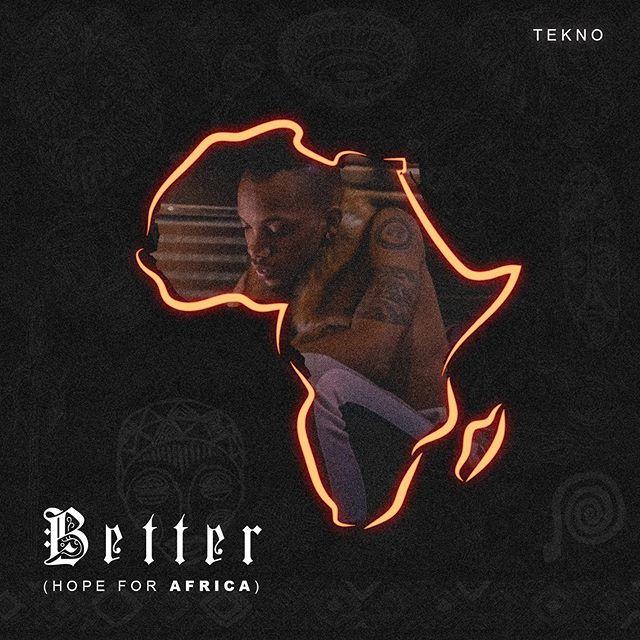 Tekno – Better (Hope For Africa)