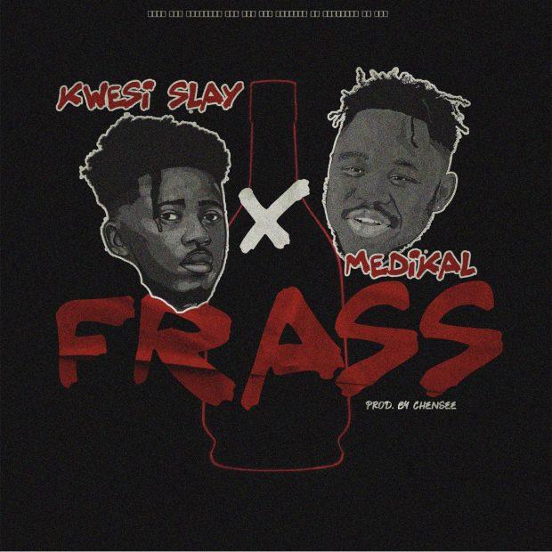 Kwesi Slay – Frass ft. Medikal (Prod Chensee Beatz)
