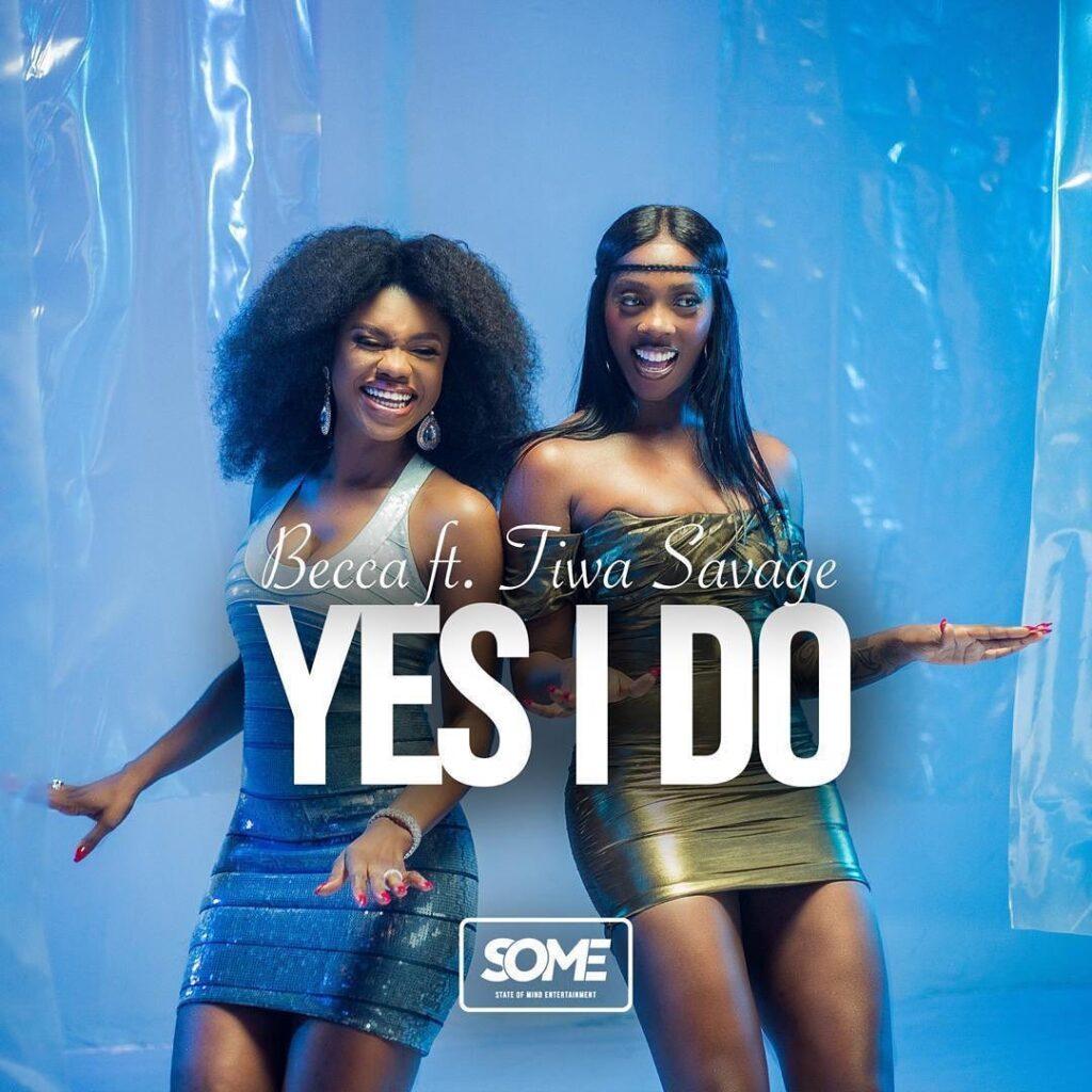 Becca – Yes I Do ft. Tiwa Savage