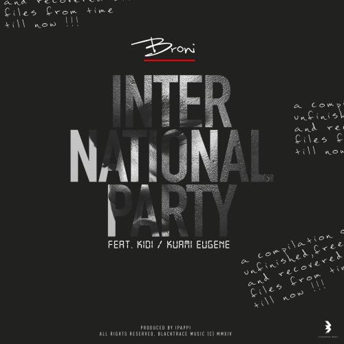Broni – International Party ft. Kuami Eugene & KiDi