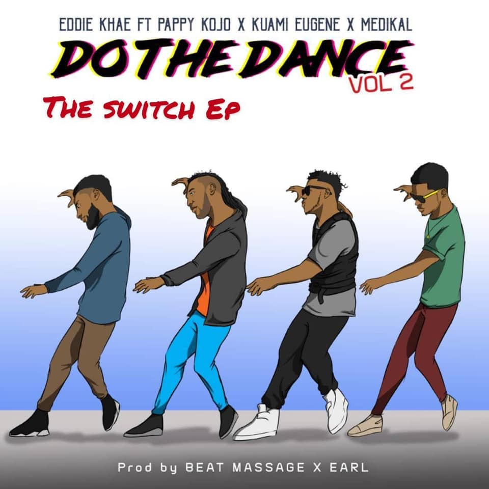 Eddie Khae Ft Pappy KoJo x Kuami Eugene x Medikal – Do The Dance (Remix)