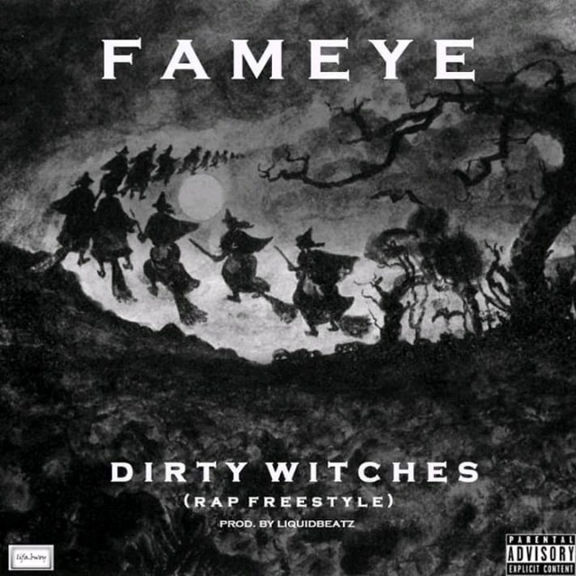 Fameye – Dirty Witches (Rap Freestyle)
