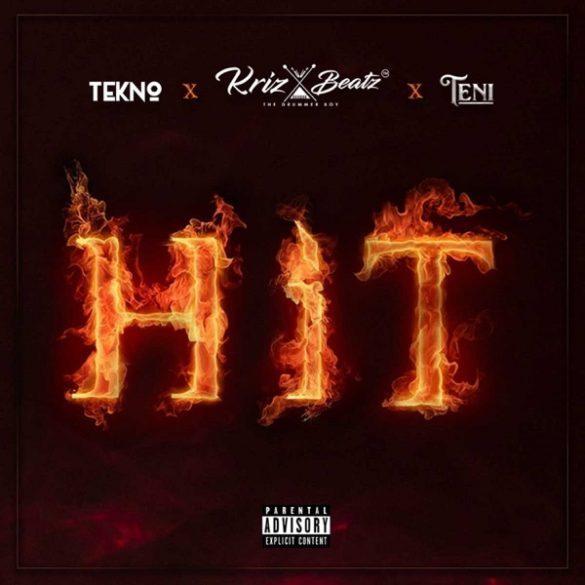 Krizbeatz – Hit ft. Tekno & Teni (Prod Krizbeatz)