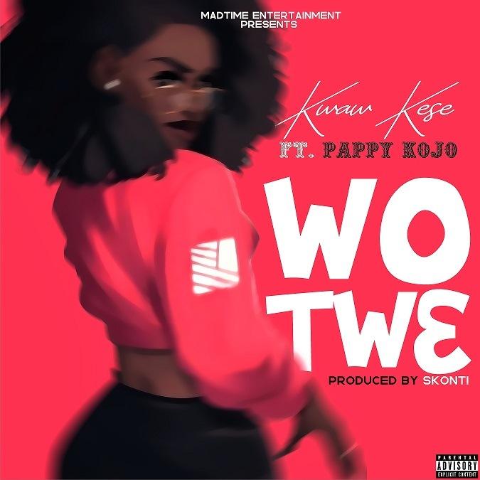 Kwaw Kese – Wo Tw3 Ft. Pappy KoJo (Prod By Skonti)