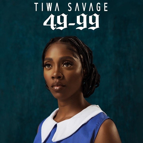 Tiwa Savage – 49-99