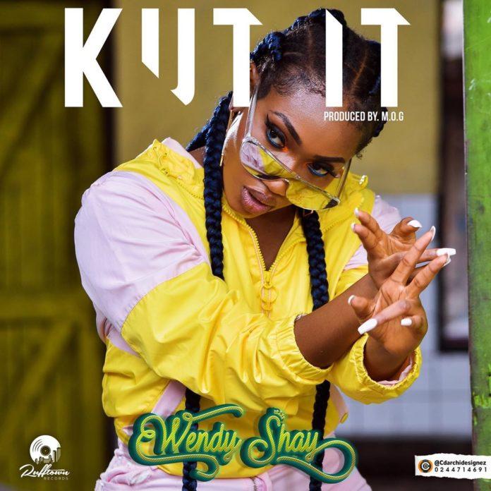 Wendy Shay – Kut It (Prod By MOG Beatz)