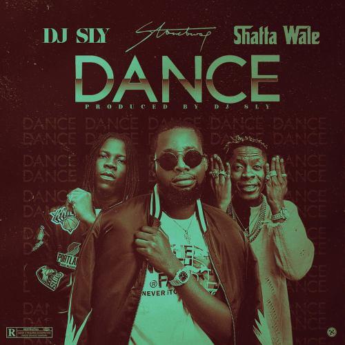 DJ Sly ft. Stonebwoy & Shatta Wale – Dance (Prod by DJ Sly)