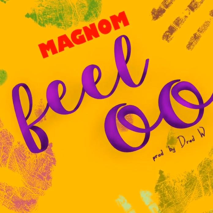 Magnom – Feeloo (Prod By DredW)