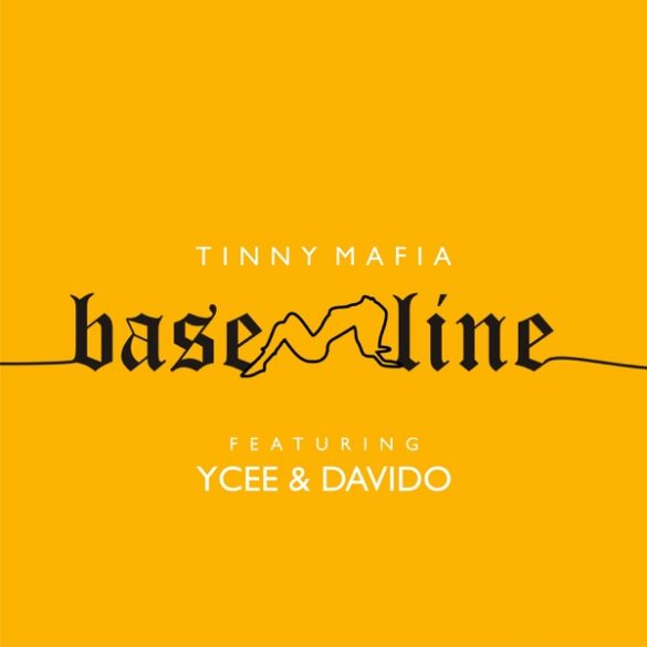 Tinny Mafia – Baseline ft. Ycee x Davido (Prod. By Adey)