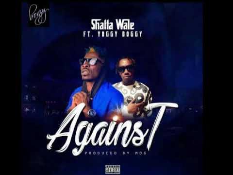 Yogie Doggy – Against ft. Shatta Wale (Prod. by MOG Beatz)