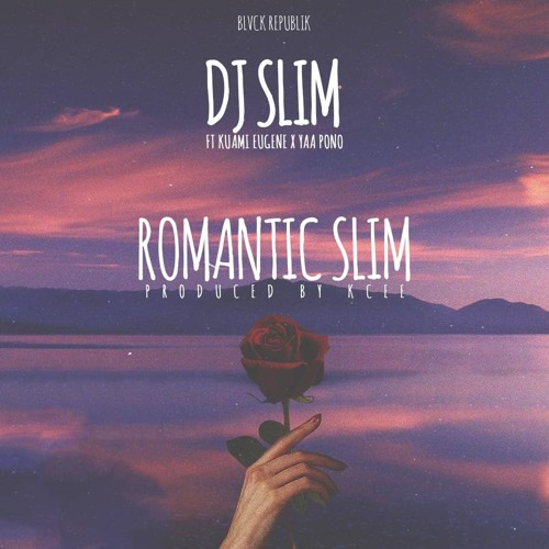 DJ Slim – Romantic Slim ft. Kuami Eugene x Yaa Pono (Prod. By KC Beatz)