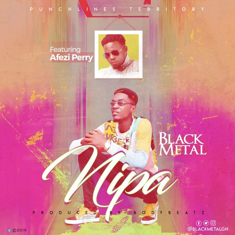 Photo of Black Metal – Nipa ft. Afezi Perry (Prod by BodyBeatz)