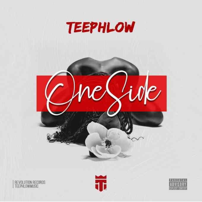 Teephlow – One Side (Prod By Ssnowbeatz)