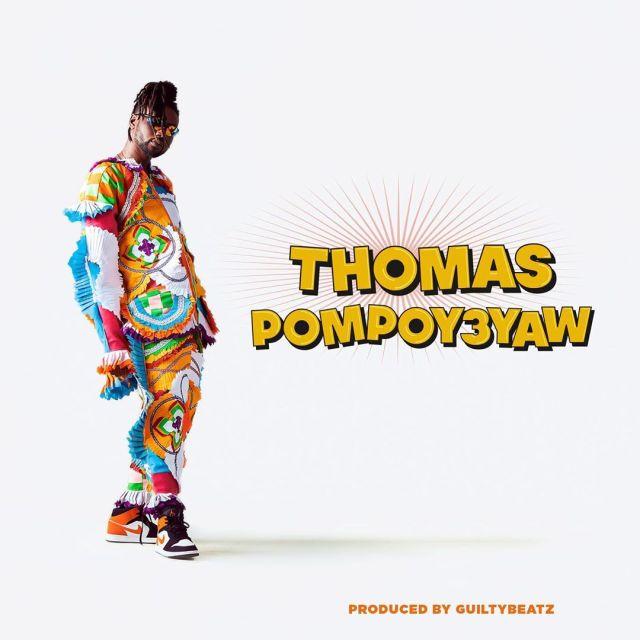 Pappy Kojo – Thomas PompoY3yaw (Prod GuiltyBeatz)