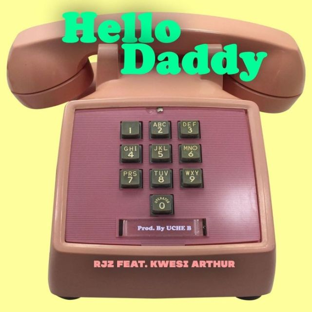 Photo of RJZ – Hello Daddy ft. Kwesi Arthur (Prod. by Uche B)