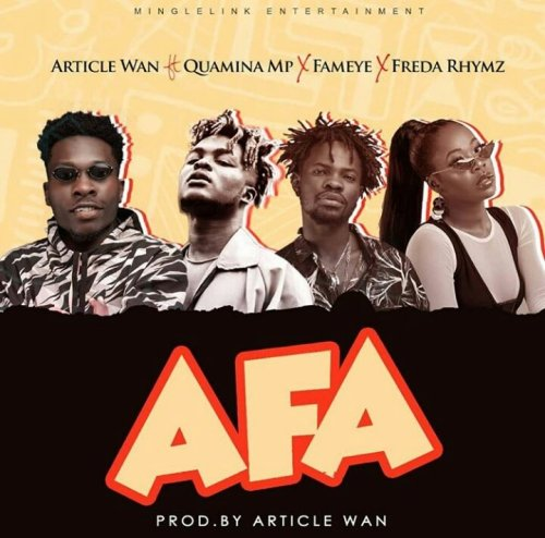 Article Wan – Afa ft. Fameye, Quamina MP & Freda Rhymz