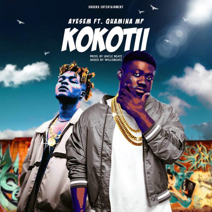 Ayesem – Kokotii ft Quamina Mp (Prod by UndaBeat Mixed By WillisBeatz)