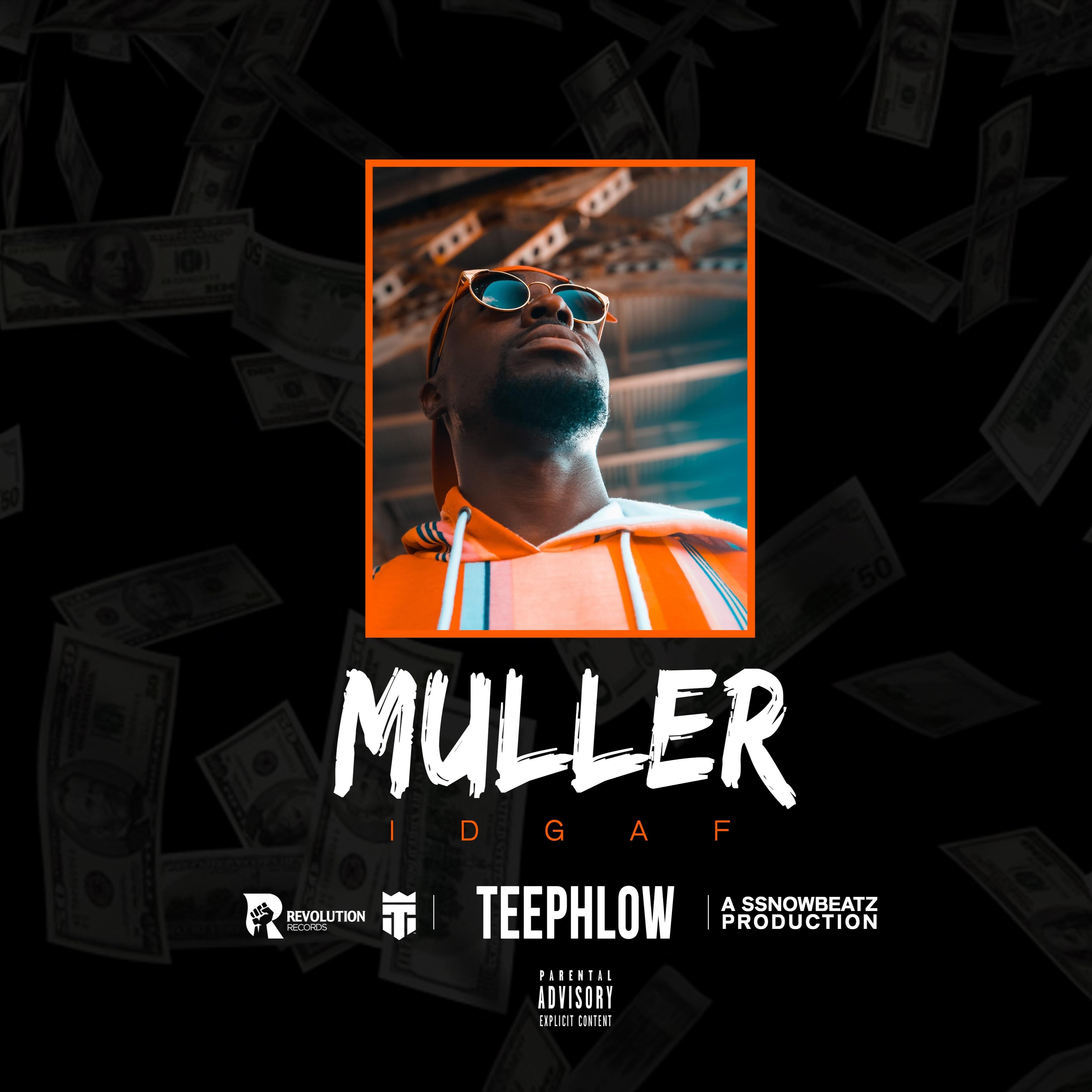 Teephlow – Muller (IDGAF) (Prod. By Ssnowbeatz)