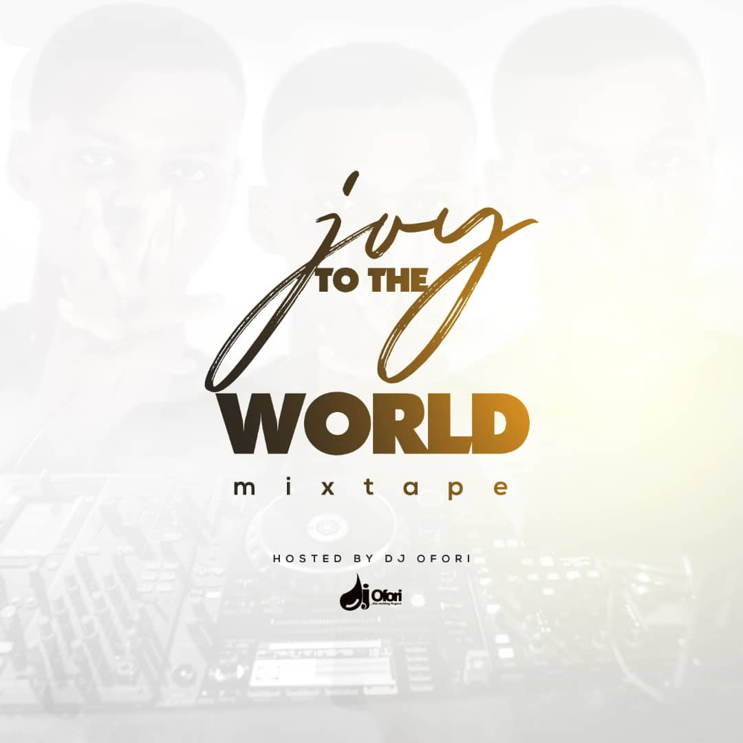 Photo of Joy To The World Mixtape By Dj Ofori