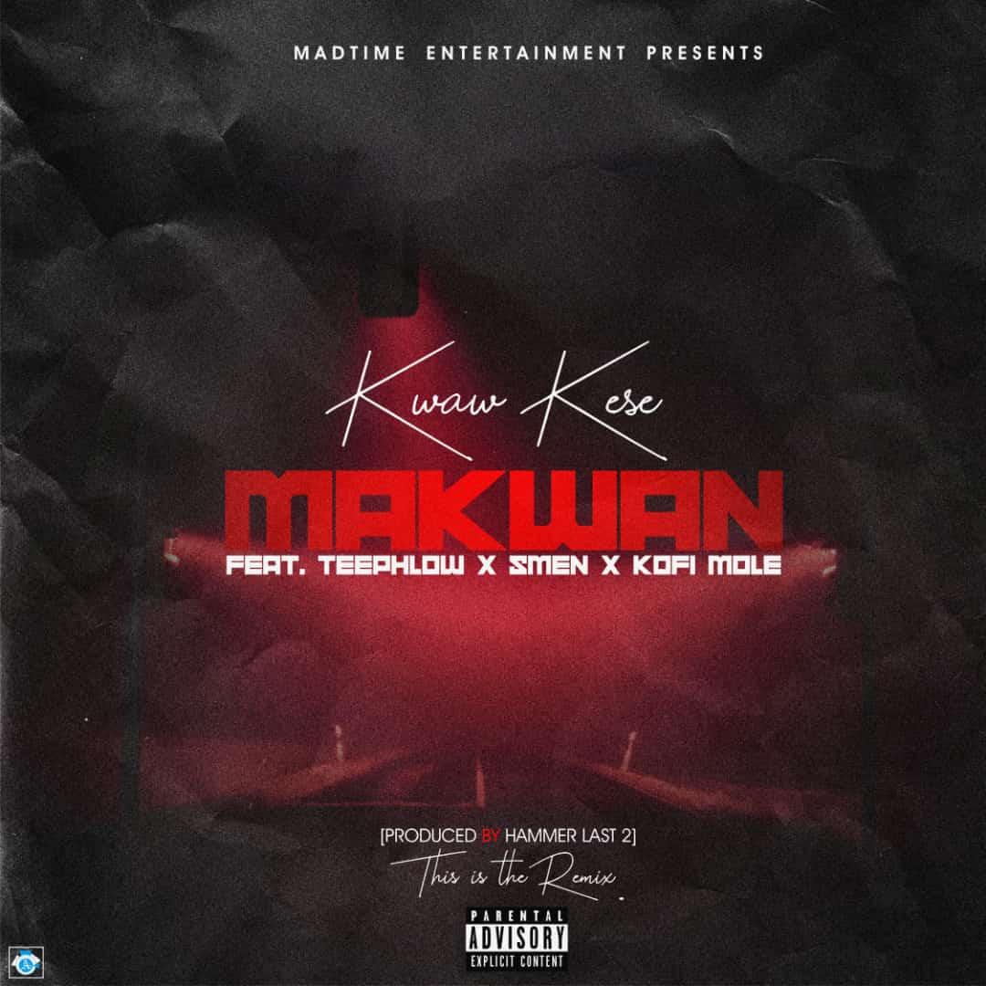 Kwaw Kese –  Ma Kwan (Remix) ft. Teephlow x Kofi Mole x Smen