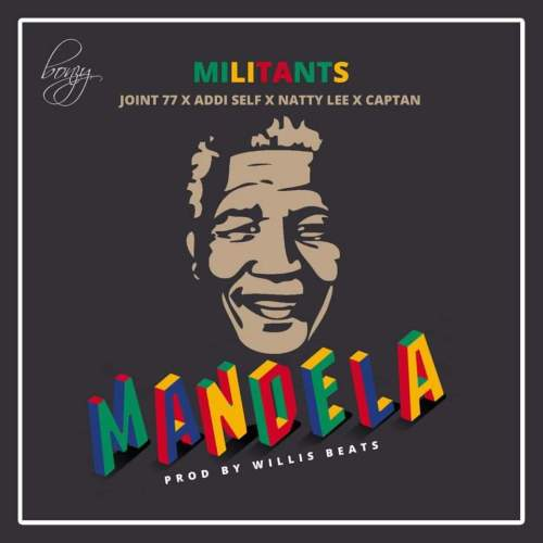 SM Militants – Mandela ft. Joint 77 x Addi Self x Natty Lee x Captan (Prod By WillisBeatz)