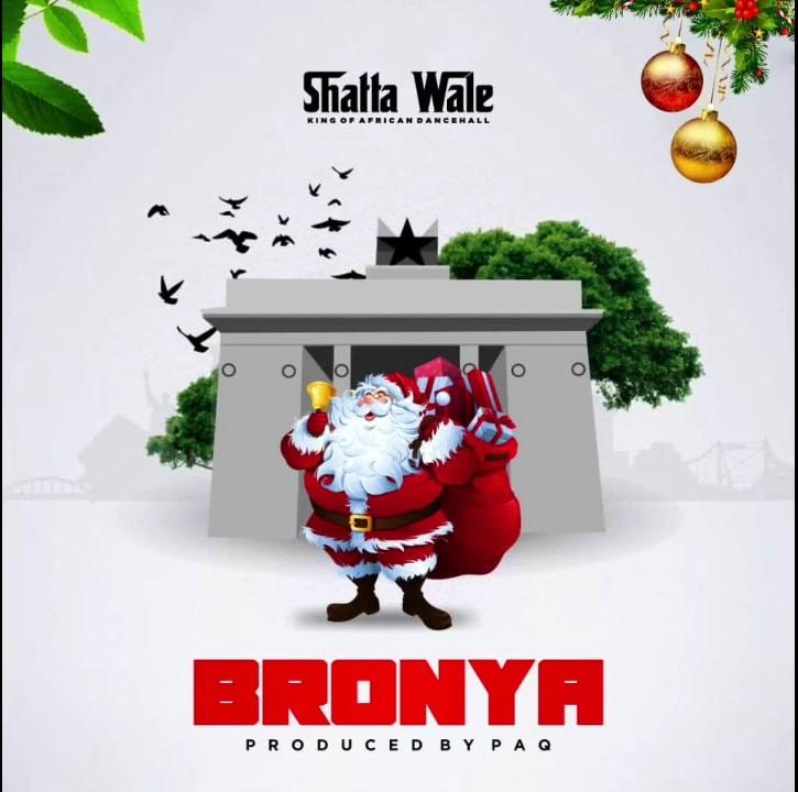 Shatta Wale – Bronya (Prod PaQ)