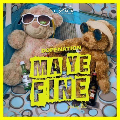 Photo of DopeNation – Maye Fine (Prod by B2)