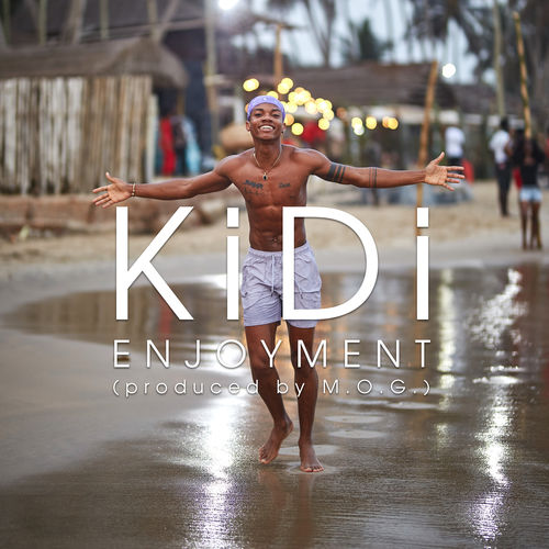 KiDi – Enjoyment (Prod MOG Beatz)