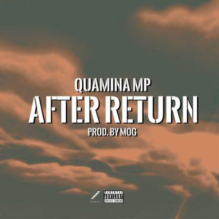 Quamina MP – After Return (Prod MOG)