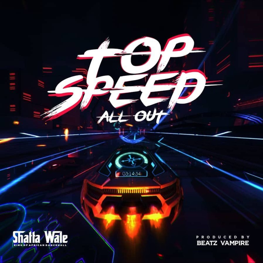 Photo of Shatta Wale — Top Speed (All Out) (Prod. By Beatz Vampire)