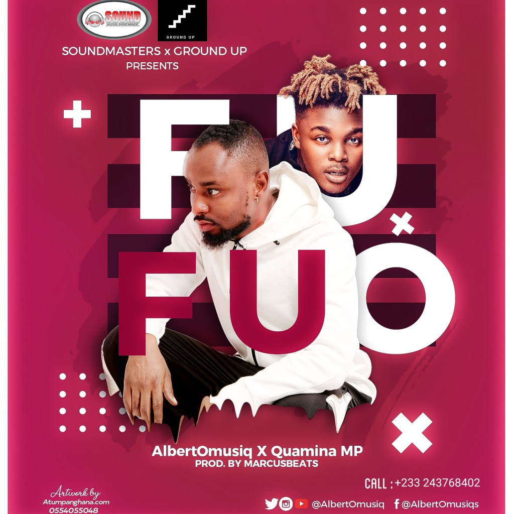AlbertOmusiq — Fufuo ft. Quamina Mp