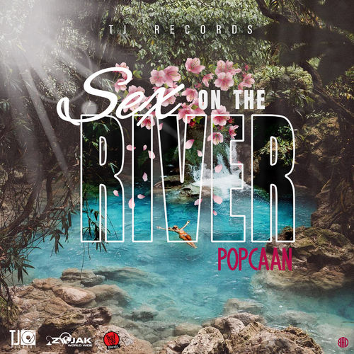 Popcaan – Sex On The River (Prod. TJ Records)