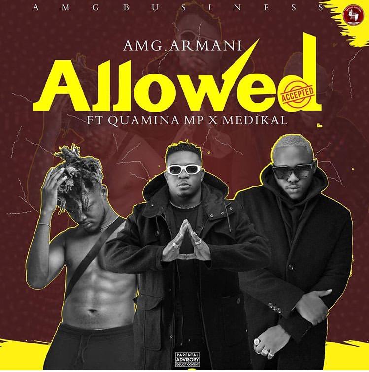 AMG Armani – Allowed ft. Quamina Mp & Medikal (Prod. Slim Drumz)