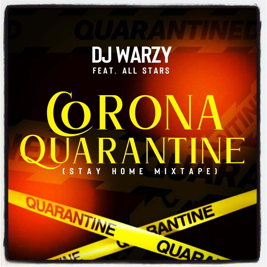 DJ Warzy ft. All Stars – Corona Quarantine (Stay Home Mixtape)