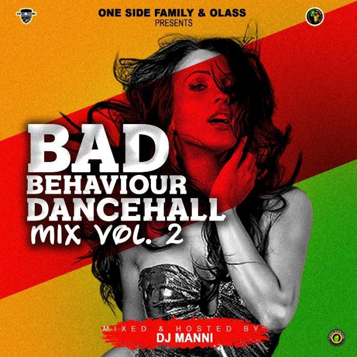 DJ Manni – Bad Behaviour (Dancehall Mix Vol. 2)