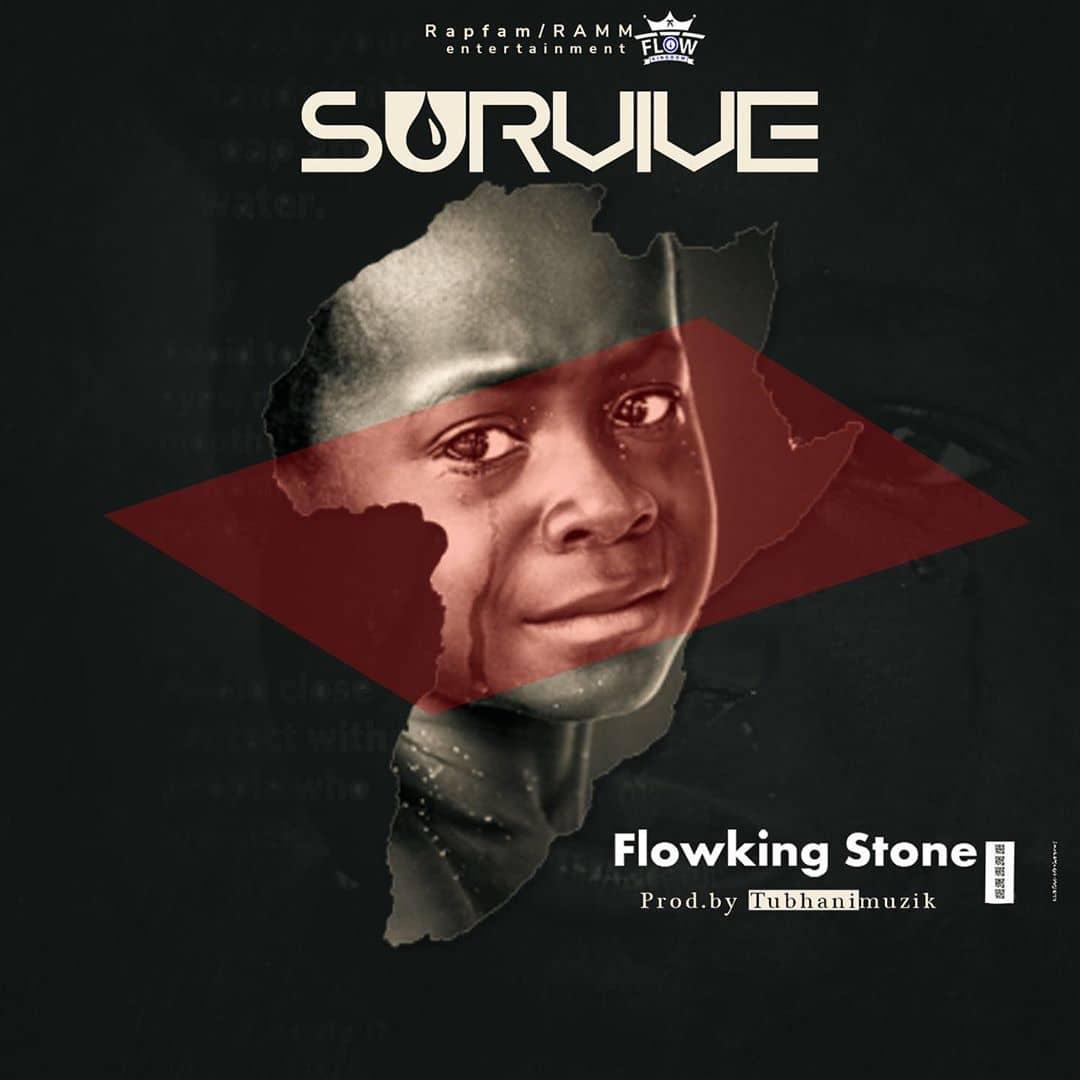 Flowking Stone – Survive (Prod TubhaniMuzik)