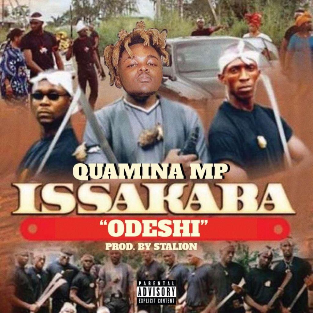 Quamina MP – Issakaba (Odeshi) (Prod. Stalion)