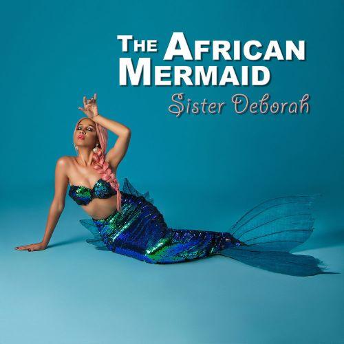 Sister Deborah – The African Mermaid (EP) (Full Album)