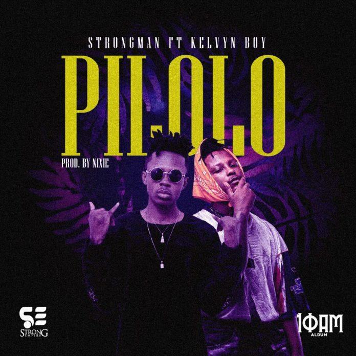 Strongman – Pilolo ft. KelvynBoy (Prod. Nixie)