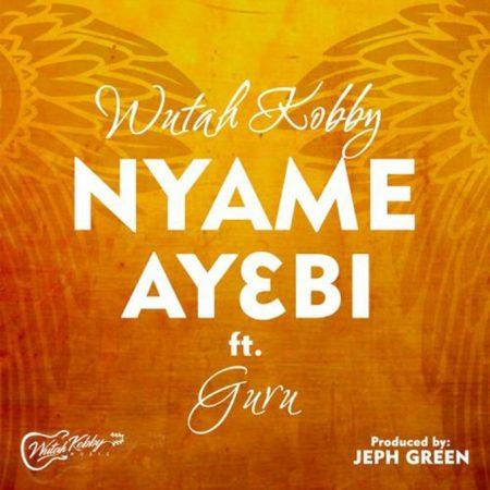 Wutah Kob– Nyame Ay3bi ft. Guru (Prod Jeph Green)