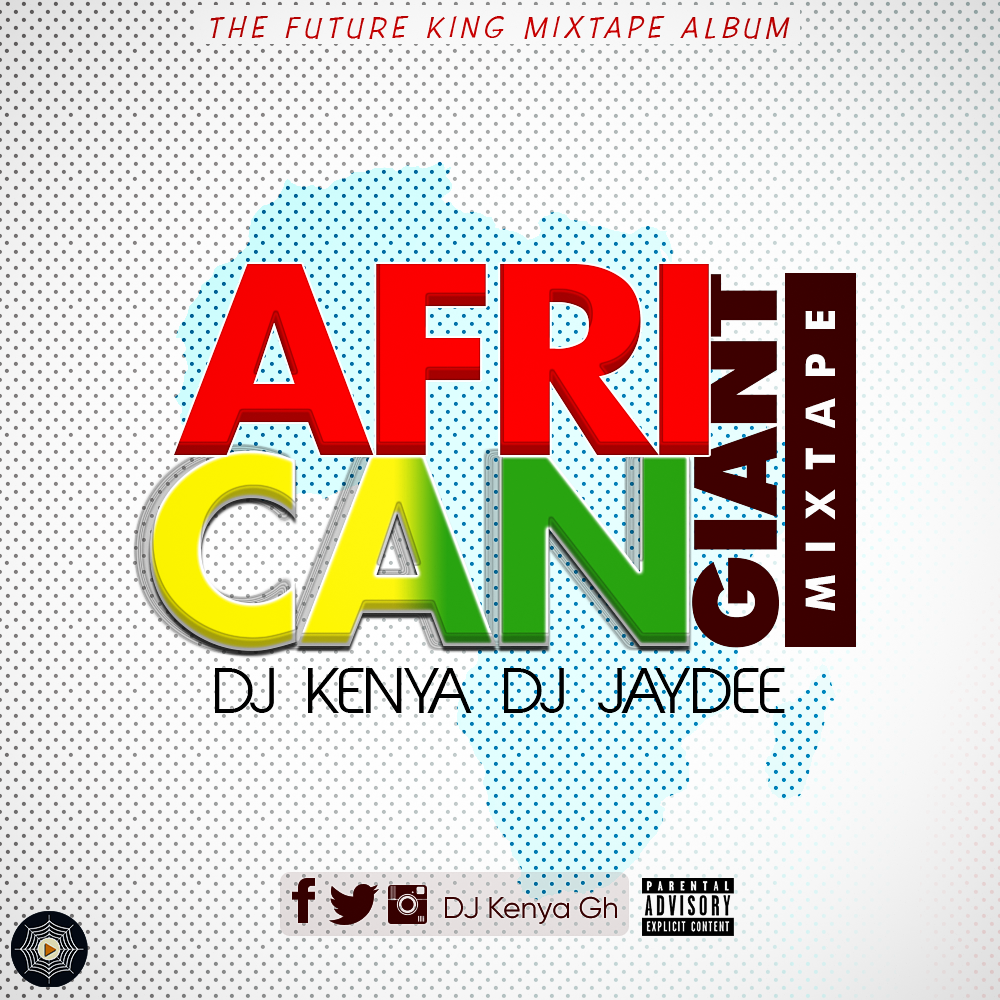 DJ Kenya – African Giant ft. DJ Jaydee (Mixtape)