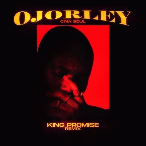Photo of Cina Soul – Ojorley (Remix) ft. King Promise