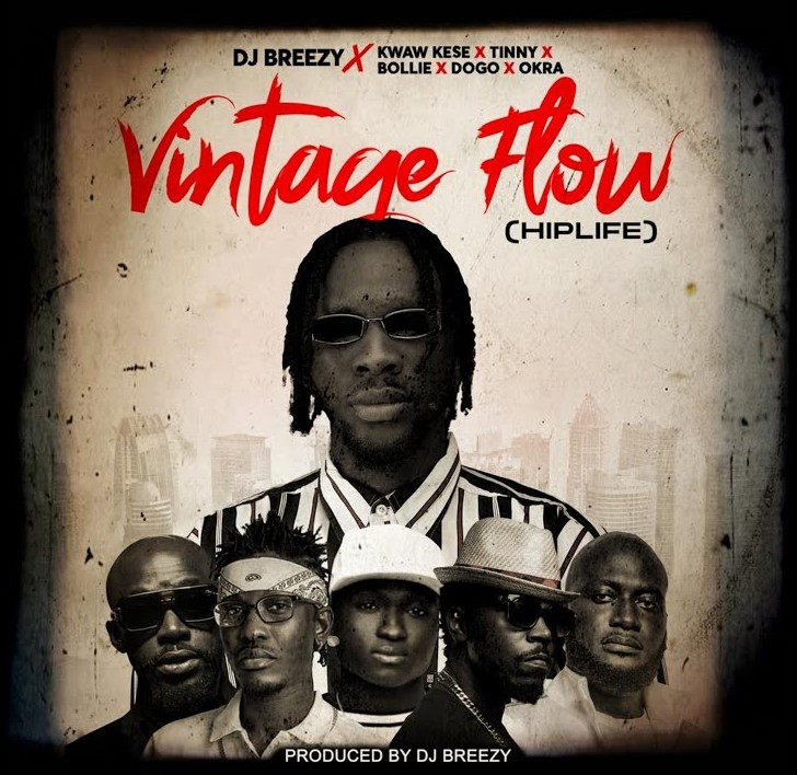 DJ Breezy – Vintage Flow (Hiplife) ft. Tinny, Okra, Kwaw Kese, Dogo & Bollie
