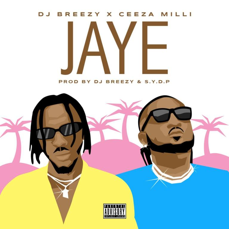 Photo of DJ Breezy – Jaye ft. Ceeza Milli (Prod By DJ Breezy)