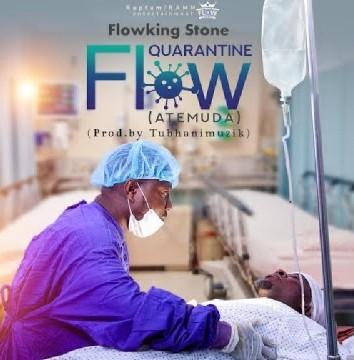 Flowking Stone — Quarantine Flow (Prod. By TubhaniMuzik)