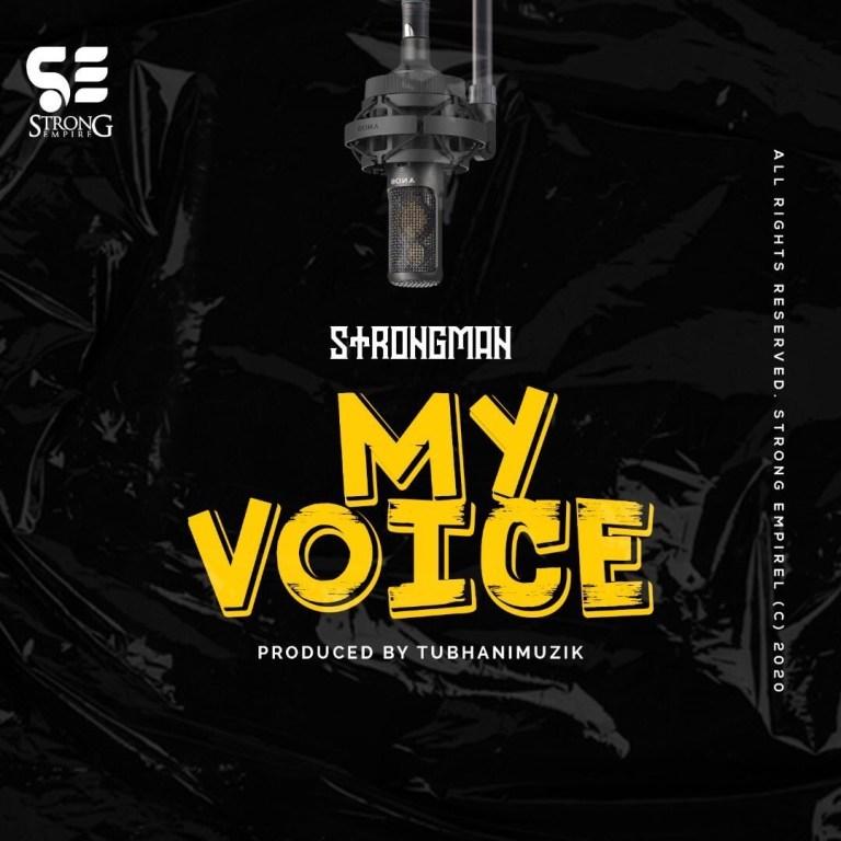 Strongman – My Voice (Prod. TubhaniMuzik)