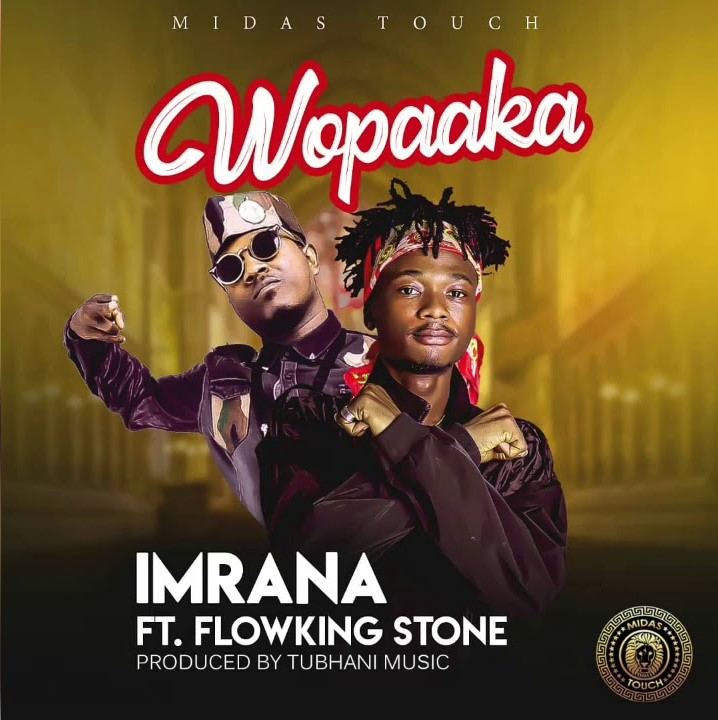 Imrana – Wopaaka ft. Flowking Stone (Prod. TubhaniMuzik)