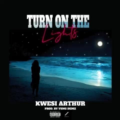 Kwesi Arthur – Turn On The lights (Prod. Yung D3mz)