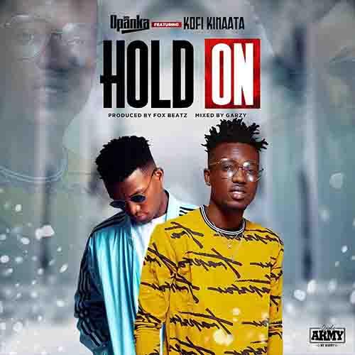 Opanka – Hold On ft. Kofi Kinaata (Prod. Fox Beatz)